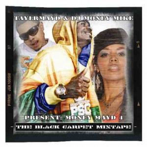 TAYLRMAYD & Dj Money Mike The Black Carpet Mixtape